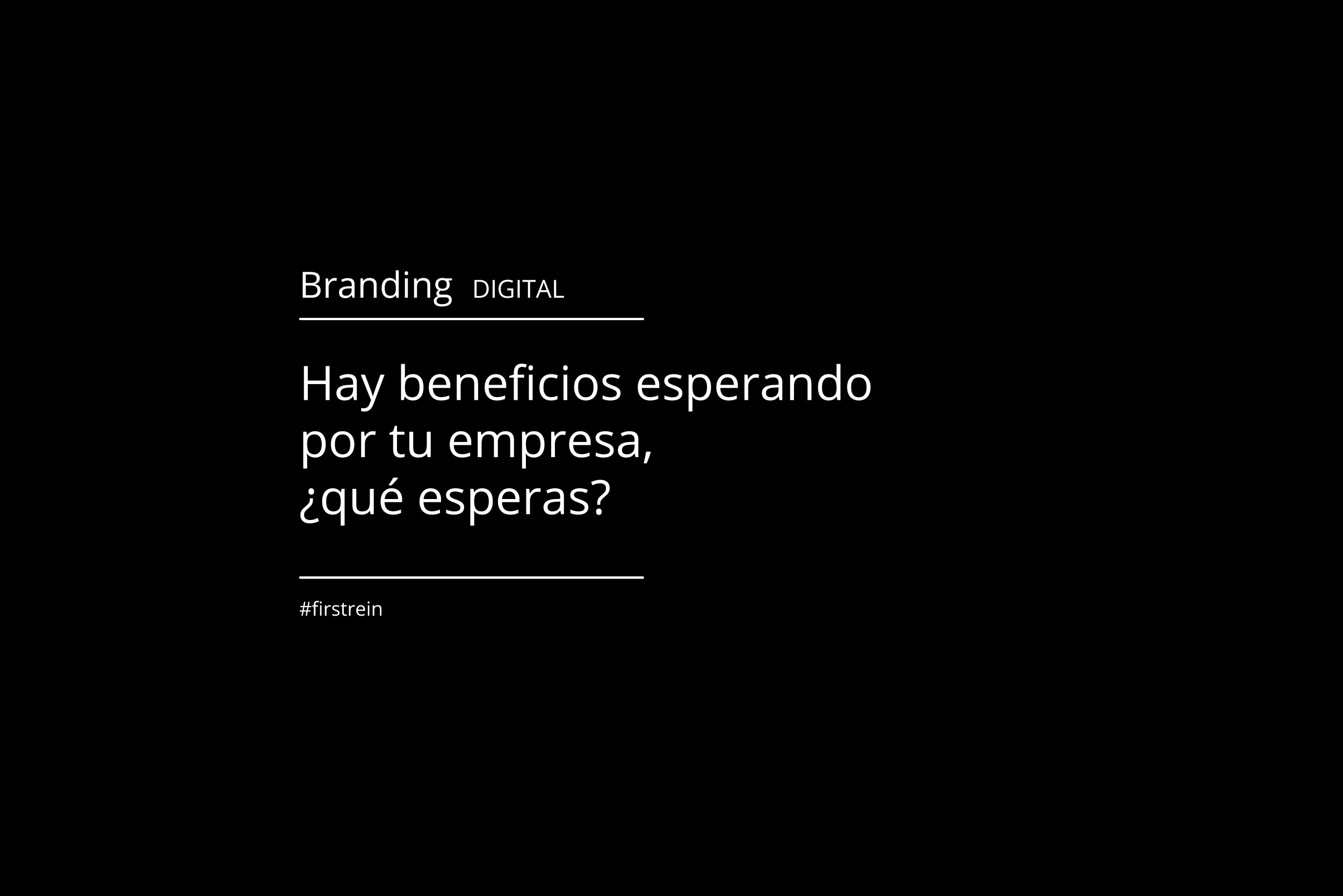 Beneficios del Branding Digital por Firstrein